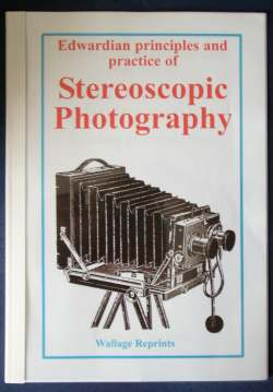 Edwardian principles and practices of Stereoscopic Photography